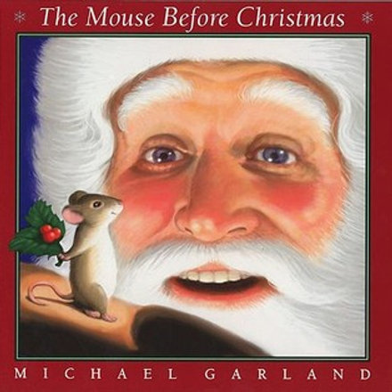GARLAND, Michael: The mouse Before Christmas 9780439706049 Scholastic 2004