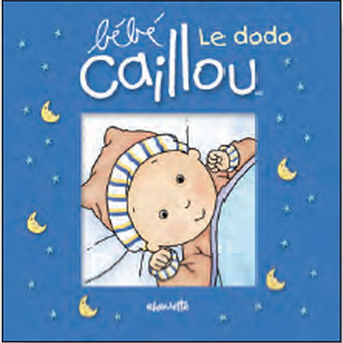 Bébé Caillou: Le dodo 9782894507315 CHOUETTE 2009