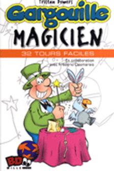 DEMERS, Tristan: Gargouille magicien 32 tours faciles 9782920993990
