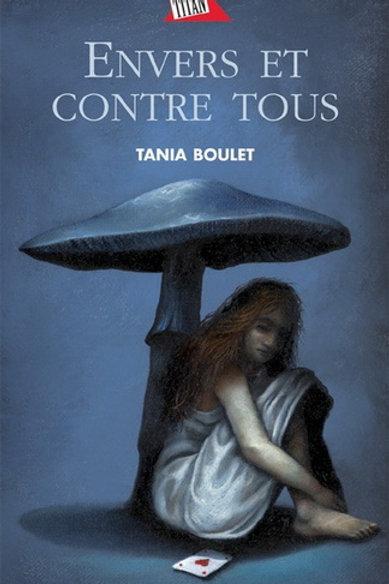 BOULET, Tania: Envers et contre tous 9782764403754 2004