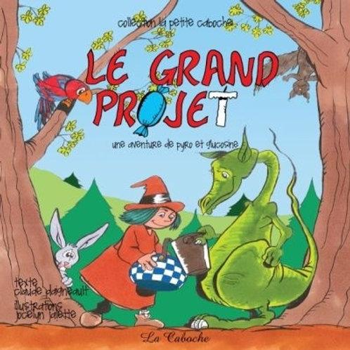 DAIGNEAULT JALETTE: La Caboche: Le grand projet 9782923447827 2012