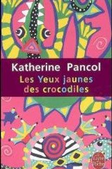 PANCOL, Katherine: T1 Les yeux jaunes des crocodiles 2006