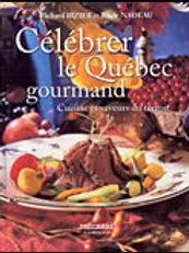 BIZIER NADEAU: Célébrer le Québec gourmand: Cuisine du terroir 9782895681335 200