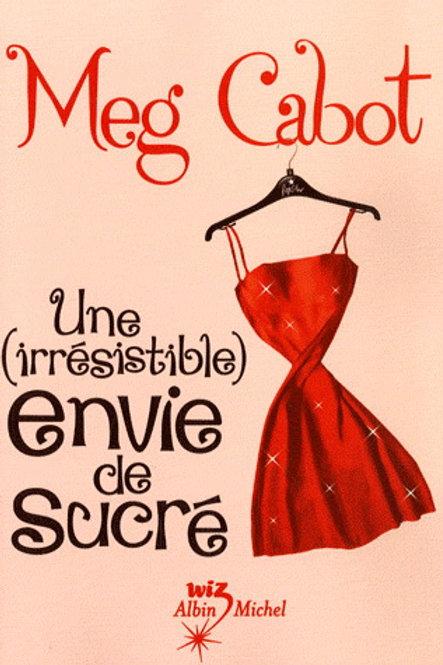 CABOT, Meg: Une (irrésistible) envie de sucré 9782226174086 2007 RJ avancé