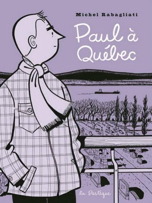 RABAGLIATI, Michel: Paul à Québec 9782922585704 2009