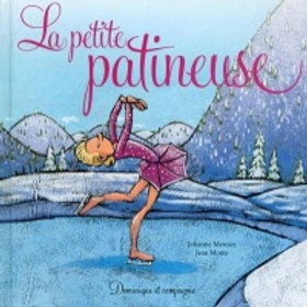 MERCIER MORIN: La petite patineuse 9782895129950 2013