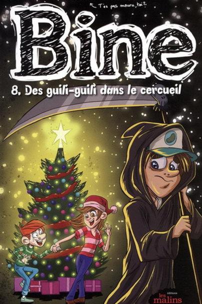 BROUILLETTE, Daniel T8 Bine: Des guili-guili dans le cercueil 9782896574919