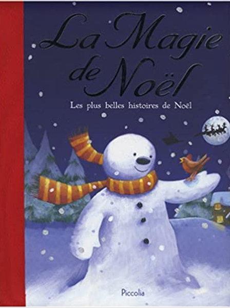 Collectif: La magie de Noël, Les plus belles histoires de Noël UNIC 978289643014