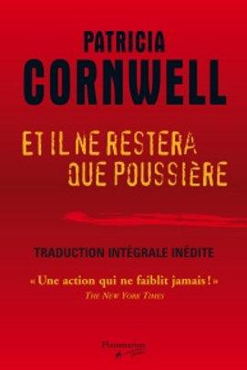 CORNWELL, Patricia Et il ne restera que poussière 9782890772939 2005