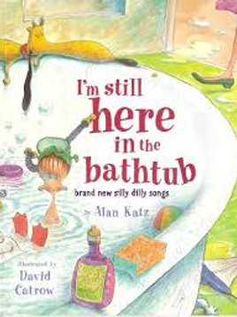 KATZ, Alan: I'm Still here in the bathtub 9780439692274 SCHOLASTIC 2004