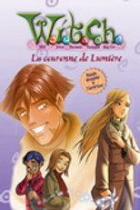 Witch T11 La couronne de Lumière 9782895435556 Presses Aventure 2007