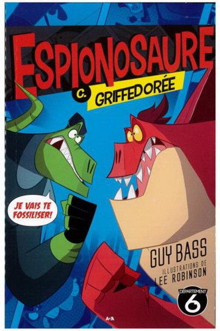 BASS ROBINSON T2 Espionosaure vs Griffedorée 9782897866624 2018
