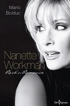 BOLDUC, Mario: Nanette Workman, Rock'n' Romance 9782764803783 2008