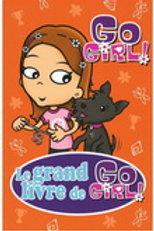 Collectif: T4 Le grand livre de Go Girl 9782762596465 2014