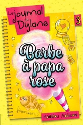 ADDISON, Marilou T3 Journal de Dylane: Barbe à papa rose 9782897091057 2016