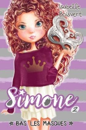 BOISVERT, I T2 Princesse Simone: Bas les masques 9782897461089 2017