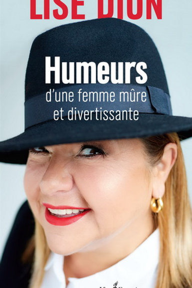 DION, Lise: Humeurs d'une femme mûre 9782764809433 2017