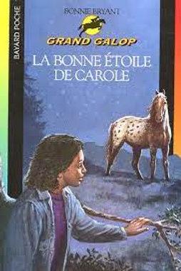 BRYANT, Bonnie T671 La bonne étoile de Carole Grand Galop 9782747012614