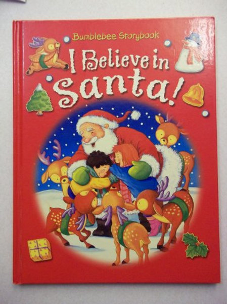 I Believe in Santa ! BumbleBee Books 9781904717652 2002