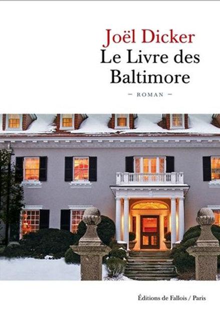 DICKER, Joël: Le livre des Baltimore 9782877069472  Roman 2015