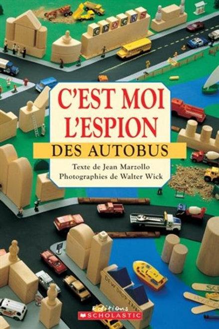 C'est moi l'espion Des autobus Scholastic 9781443118453