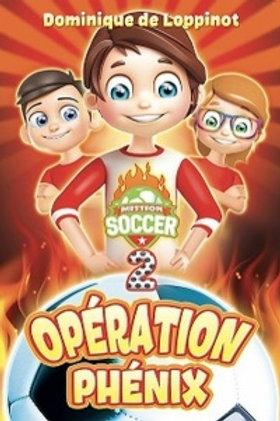 LOPPINOT, D: Mission Soccer T2 Opération Phénix ANDARA 9782897462031 2019