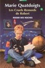 Des ROCHES, Roger T4 Marie Quatdoigts: Les cruels remords Robert 9782764404638
