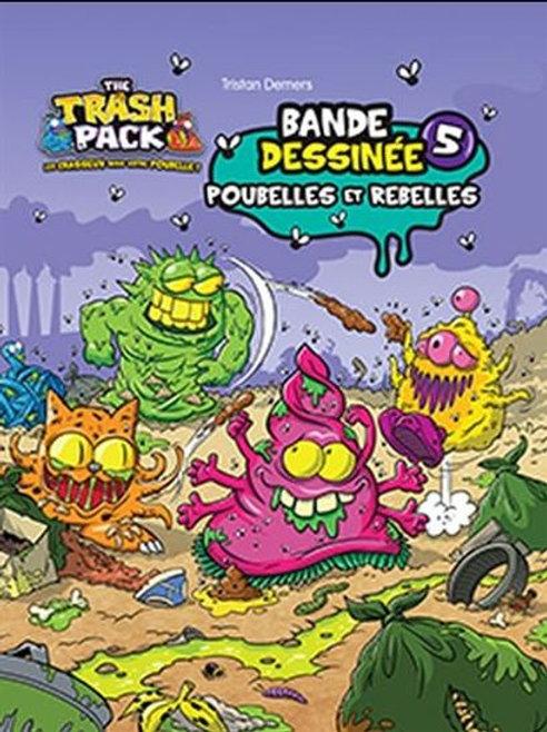 DEMERS, Tristan: Trash Pack T5: Poubelles et rebelles 9782897512521 2016