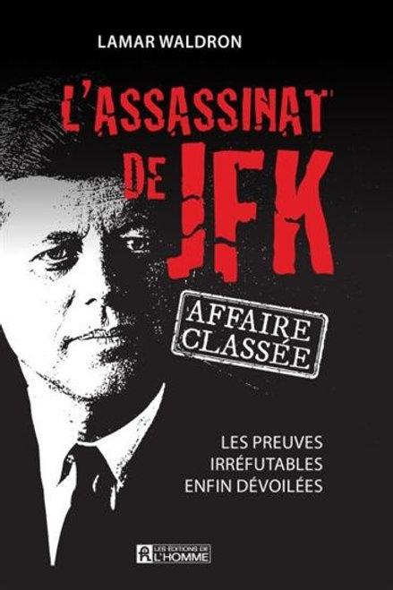 WALDRON, L: L'assassinat de JFK: Affaire classée 9782761931762