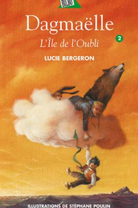 BERGERON, L. T2 Dagmaëlle: L'île de l'Oubli 9782764405789