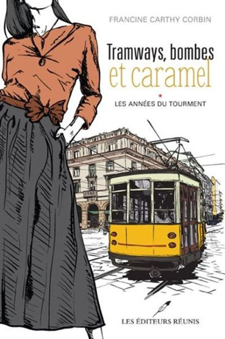 CARTHY CORBIN, F. Tramways, bombes et caramel 9782895855484 Roman Québec 2015