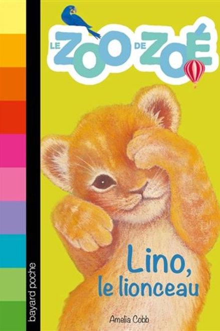 COBB, Amelia T1 : Lino, le lionceau, Le zoo de Zoé 9782747060639
