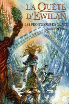 BOTTERO, P La quête d'Ewilan: Les frontières de Glace 9782700231915 2006