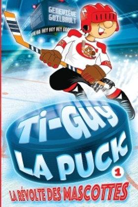 GUILBAULT, Geneviève T1 Ti-Guy la puck La révolte des mascottes 9782897