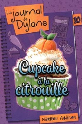 ADDISON, Marilou T10Journal de Dylane: Cupcake à la citrouille 9782897093181