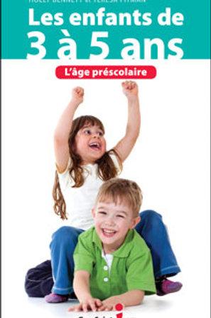 BENNETT PITMAN: Les enfants de 3 à 5 ans L'âge préscolaire 9782894556450 2013