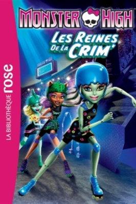 Monster High T7: Les reines de la crim' 9782012316973 Biblio rose 2015