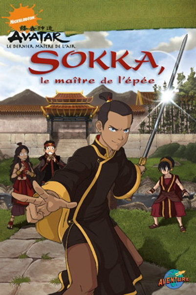 Avatar Sokka, le maître de l'épée Press Aventure 9782895439721 2009