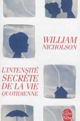 WILLIAM, Nicholson: L'intensité secrète de la vie quotidienne 9782253179313 2013