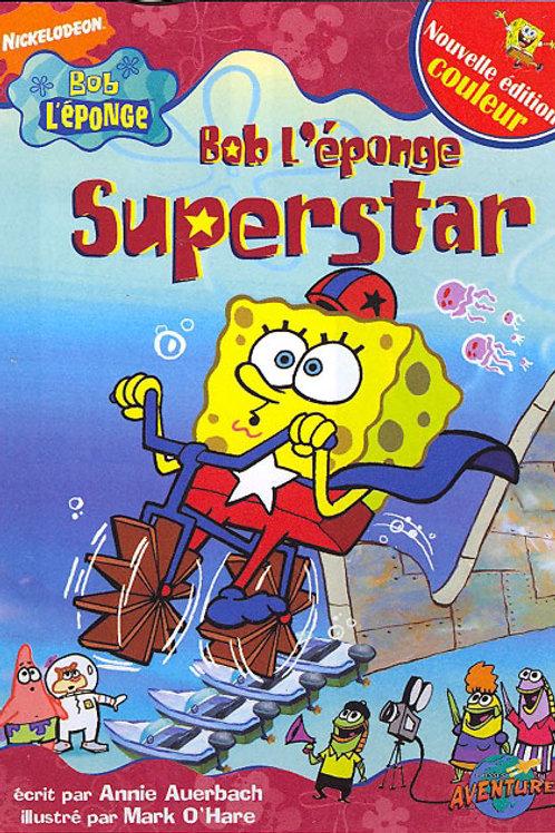 Bob l'éponge Couleurs: Superstar 9782895437116