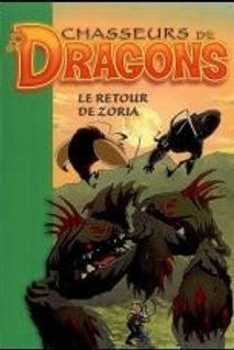 Chasseurs de dragons T8: Le retour de Zoria 9782012015494