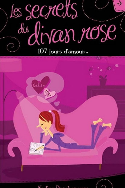 DESCHENEAUX T3 Secrets du divan rose: 107 jours d'amour 9782895954583