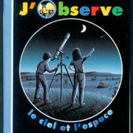 J'observe: Le ciel et l'espace Gallimard 9782070510702