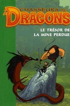 Chasseurs de dragons T3: Le trésor de la mine perdue 9782012011731 Biblio verte