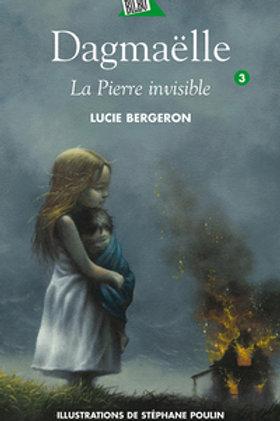 BERGERON, L. T3 Dagmaëlle: La pierre invisible 9782764407400