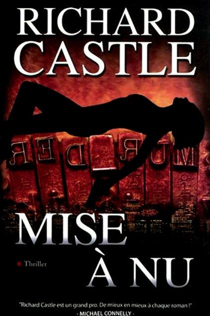 CASTLE, Richard:  Mise à nu 9782352887157 2011