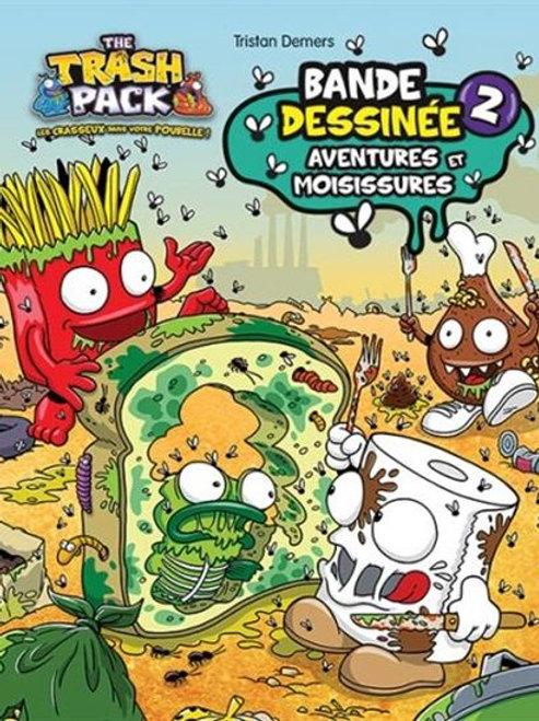 DEMERS, Tristan: Trash Pack T2: Aventures et moisissures BD 9782896609482