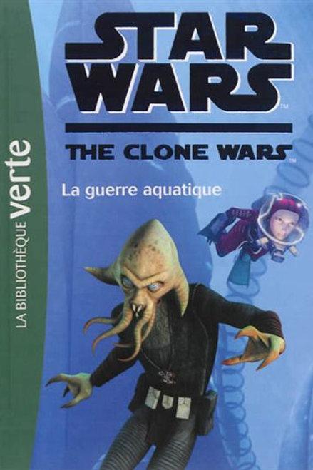 Star Wars T17  La guerre aquatique 9782012041325