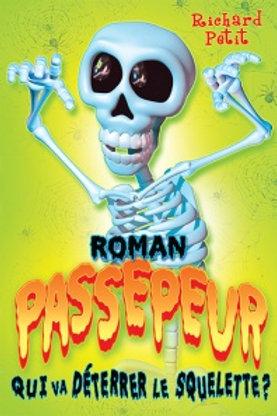 PETIT, Richard: Passepeur: Qui va déterrer le squelette ? 9782897092597 2018