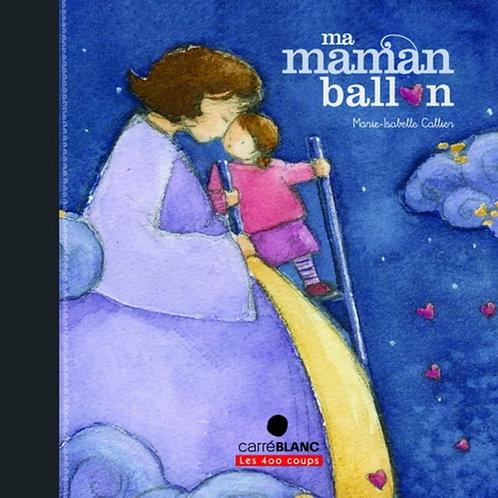 CALLIER, M-I: Ma maman ballon 9782895405436 2012